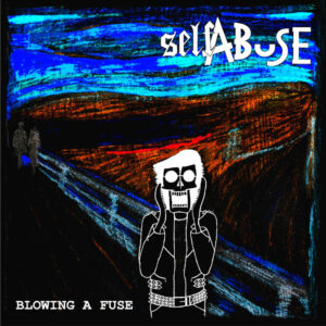Self Abuse: Blowing A Fuse – EP review