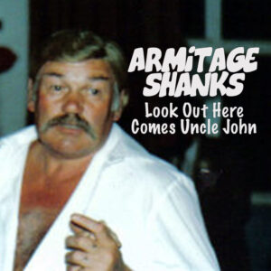 Armitage Shanks: Look Out Here Comes Uncle John – single review / video premiere!