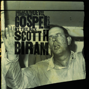 Scott H. Biram: Sold Out To The Devil – album review