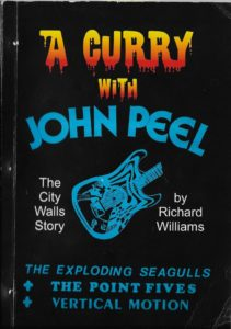 A Curry With John Peel: the City Walls story – Richard Williams – book review