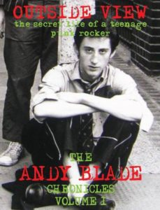 Outside View: The Secret Life of a Teenage Punk Rocker: Andy Blade – book review