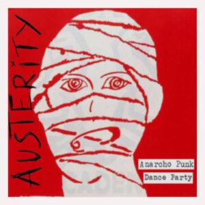 Austerity: Anarcho Punk Dance Party – album review