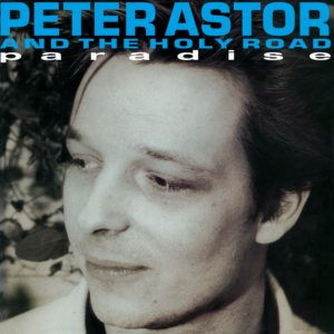 Peter Astor and the Holy Road: Paradise – album review