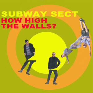 Subway Sect release single on Xmas Day: How High The Walls produced by Mick Jones