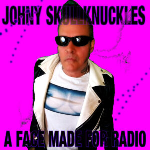 Johny Skullknuckles 'A Face Made For Radio' – EP Review