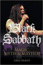 Greg Healey – Black Sabbath Magic, Myth & Mayhem – book review