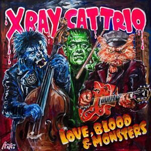 X Ray Cat Trio 'Love, Blood & Monsters' – album review