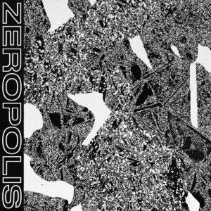Zeropolis 'Zeropolis' – EP Review