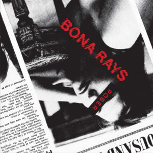 Bona Rays: Poser – Single review – unreleased 1978 single finally gets issued