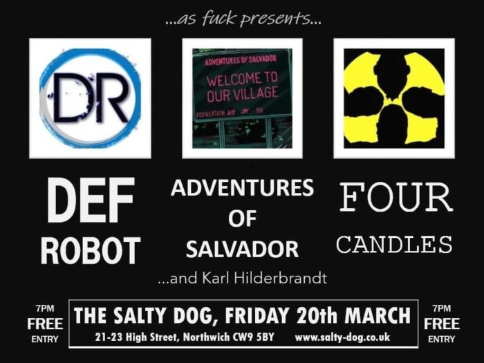 Gig Preview – Def Robot / Adventures Of Salvador / Four Candles -the Salty Dog, Northwich, 20 March 2020