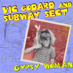 Vic Godard & Subway Sect: Gypsy Woman (Crystal Waters '91 hit, La-da dee la-da da)