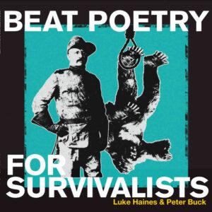 Luke Haines & Peter Buck: Beat Poetry for Survivalists – album review