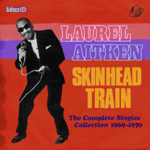 Laurel Aitken & Friends – Skinhead Train – album review