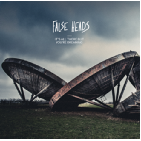 False Heads  'It's All There but You're Dreaming' : album review 'highly anticipated debut album'