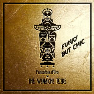 The Winachi Tribe x Pantofola d'Oro: Funky But Chic – new single and video