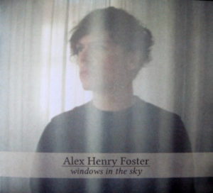 Alex Henry Foster - Windows In The Sky