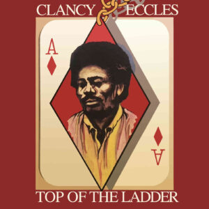 Clancy Eccles & Friends:Top Of The Ladder – album review