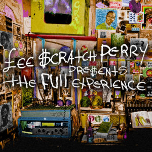 "Lee ""Scratch"" Perry Presents The Full Experience – album review"
