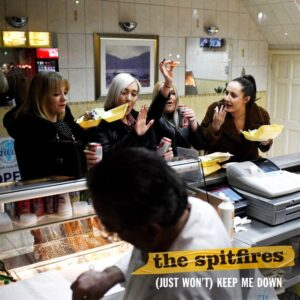 The Spitfires: (Just Won't) Keep Me Down – Single Review