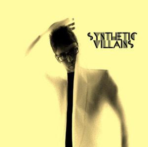 Synthetic Villains: Synthetic Villains Album Review