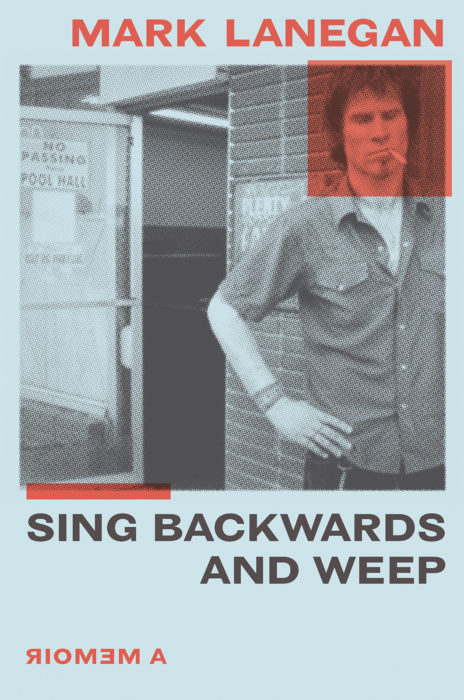Mark Lanegan – Sing Backwards and Weep – Book Review