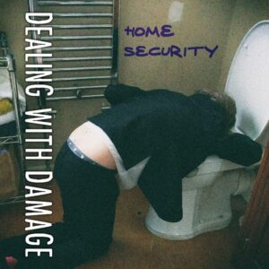 Dealing With Damage: Home Security – EP Review