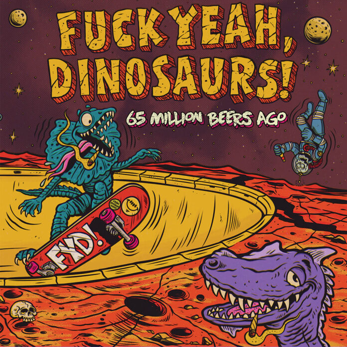 Fuck Yeah Dinosaurs - 65 Million Beers Ago