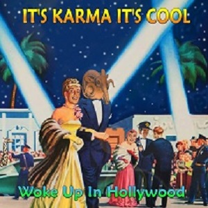 It's Karma It's Cool – Woke Up In Hollywood – album review