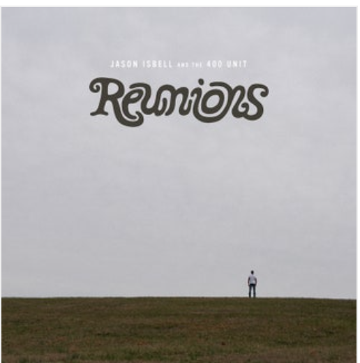Jason Isbell and the 400 Unit: Reunions – album review
