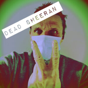 Dead Sheeran: The Fonz – not just a lockdown tribute to or parody of Sleaford Mods