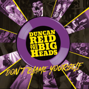 Duncan Reid and the Big heads Don't Blame Yourself album cover