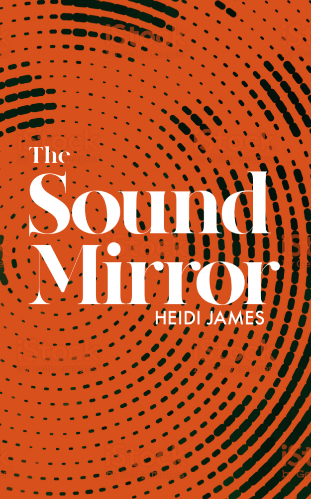 Heidi James: The Sound Mirror – book review
