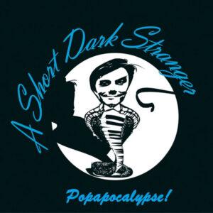 A Short Dark Stranger Popapocalypse COVER