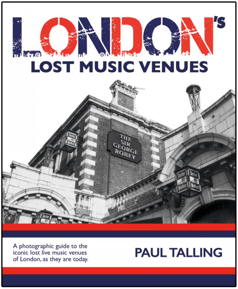 London's Lost Music Venues: by Paul Talling – book review