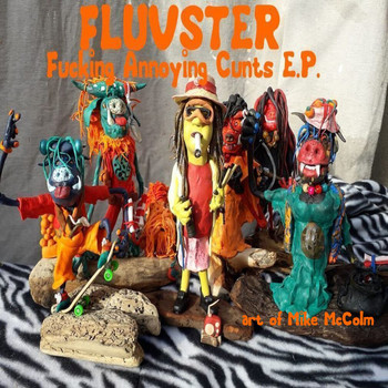 Fluvster: Fucking Annoying Cunts EP reviewed