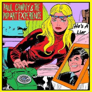 Video Premiere – Paul Groovy & The Pop Art Experience: He's A Liar