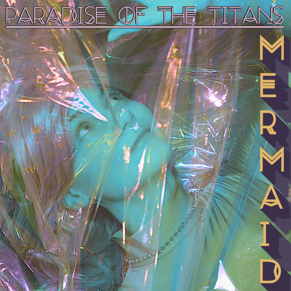Watch This!! Video premiere of Paradise of the Titans new single: Mermaid