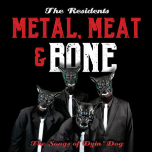 The Residents – Metal, Meat & Bone – album review