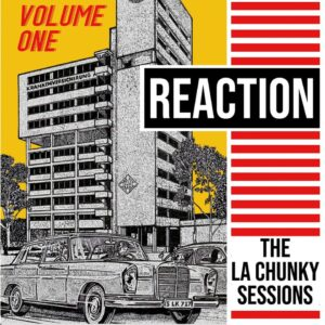 Reaction: the La Chunky Sessions Volume 1- EP review