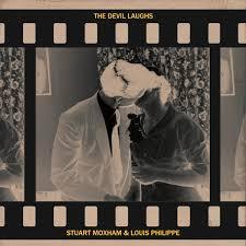 Stuart Moxham & Louis Philippe – The Devil Laughs – album review