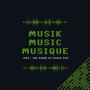 Various Artists – Musik, Music, Musique -1980 The Dawn Of Synth Pop – album review