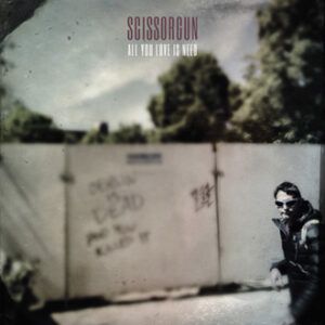Scissorgun – All You Love Is Need – album review