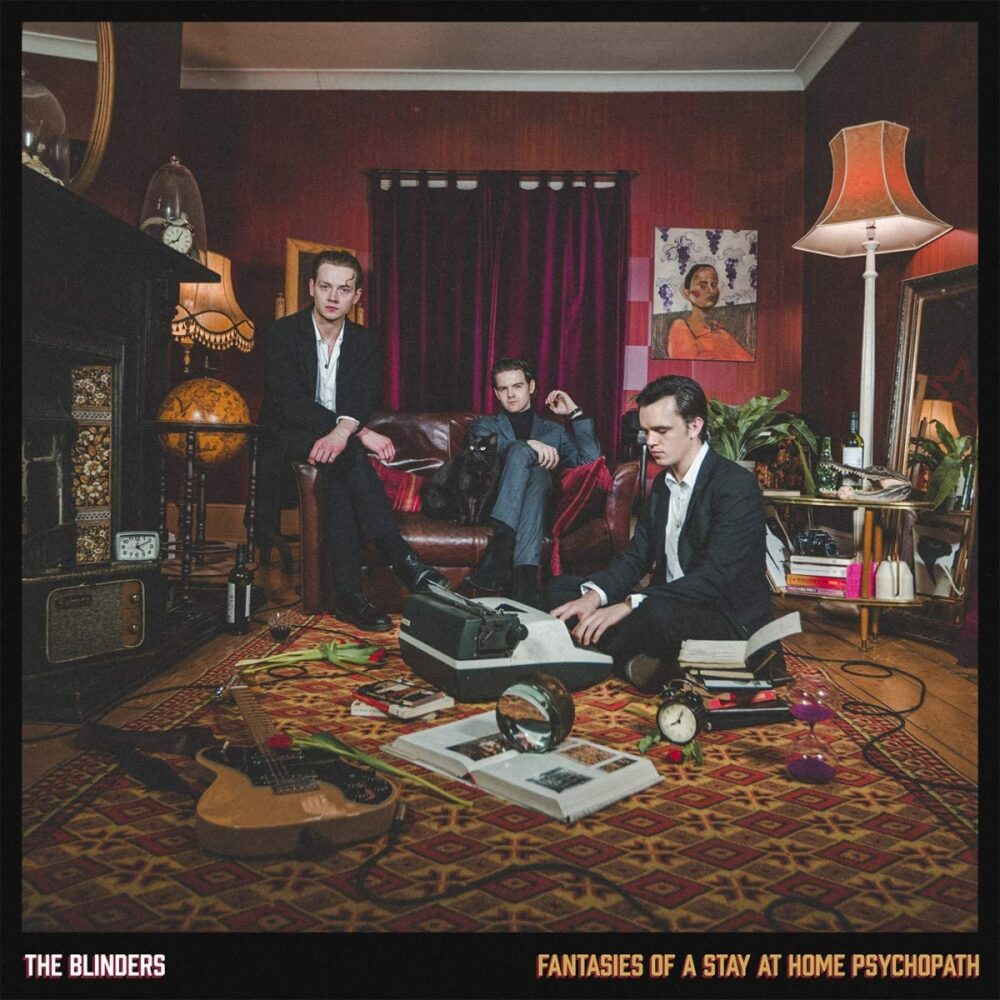 The Blinders: Fantasies of a Stay at Home Psychopath – album review