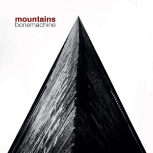 bonemachine: mountains – album review