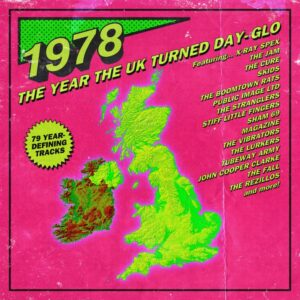 Various Artists – 1978 The Year The UK Turned Day-Glo – album review
