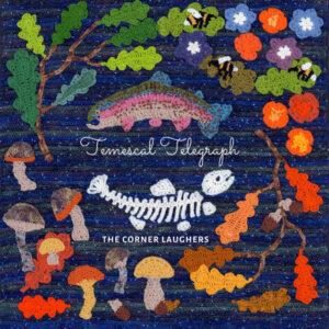 The Corner Laughers: Temescal Telegraph – album review