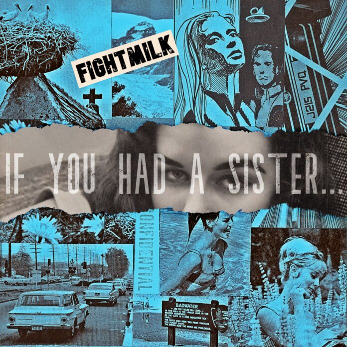 Fightmilk - If You Had A Sister