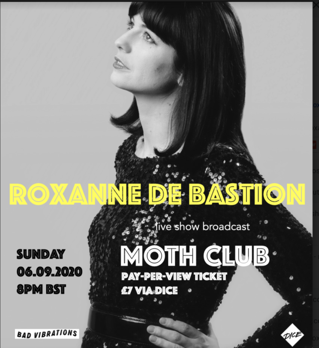 Roxanne de Bastion today announces a new live show, recorded at Hackney's legendary MOTH CLUB, will be available to stream to ticket holders around the world on Sunday 6th September.
