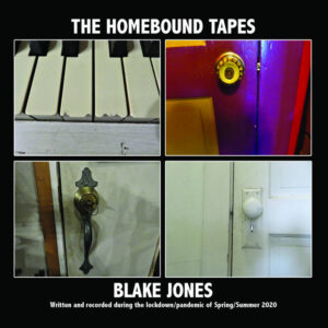 Blake Jones – The Homebound Tapes  – EP review