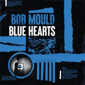 Bob Mould's 14th studio album, Blue Hearts